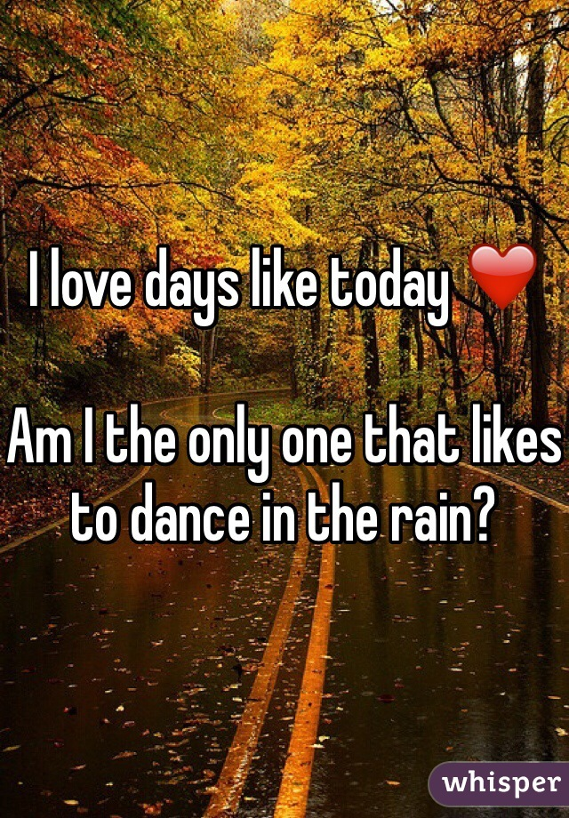 I love days like today ❤️  Am I the only one that likes to dance in the rain?