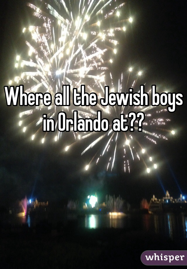 Where all the Jewish boys in Orlando at??