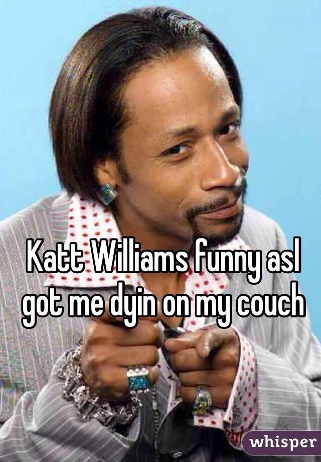 Katt Williams funny asl got me dyin on my couch