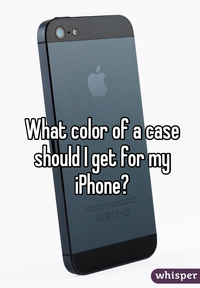 What color of a case should I get for my iPhone?
