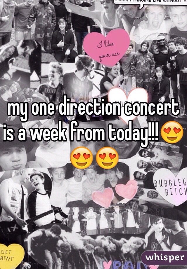 my one direction concert is a week from today!!!😍😍😍