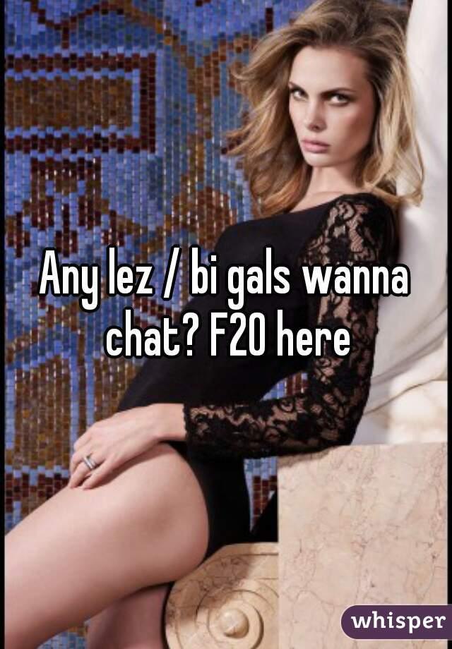 Any lez / bi gals wanna chat? F20 here