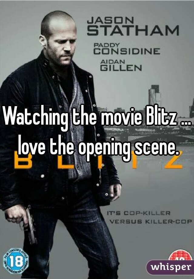 Watching the movie Blitz ... love the opening scene.