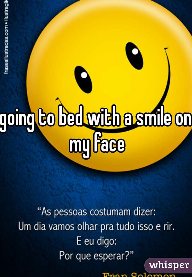 going to bed with a smile on my face