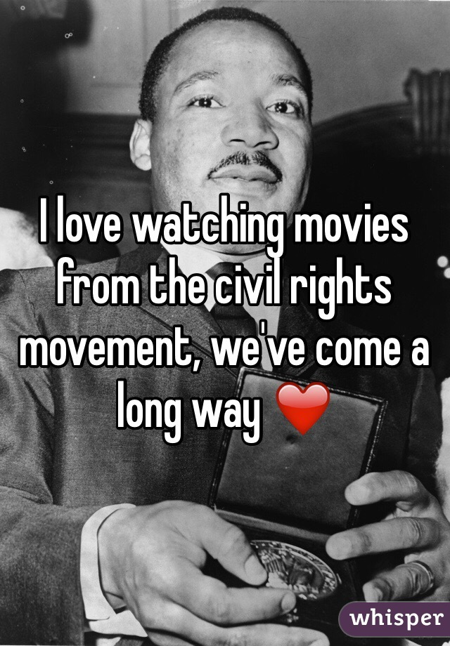 I love watching movies from the civil rights movement, we've come a long way ❤️