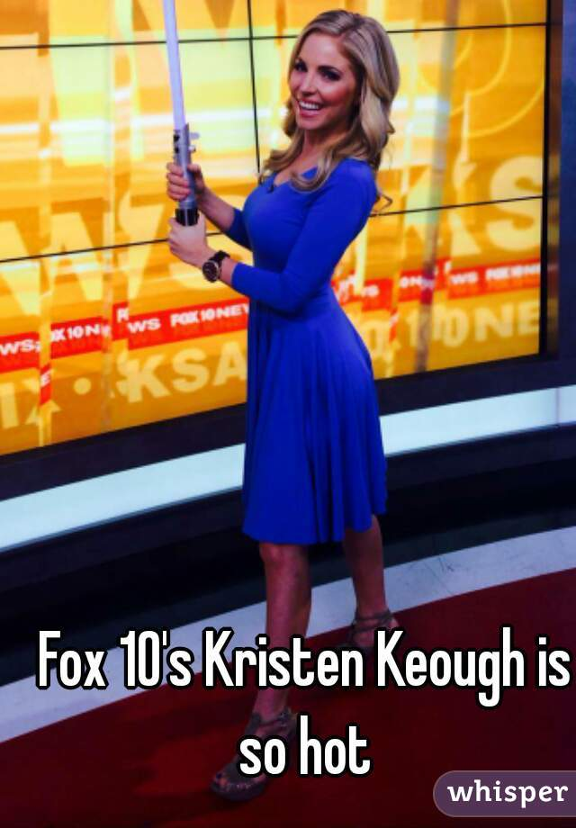 Fox 10's Kristen Keough is so hot