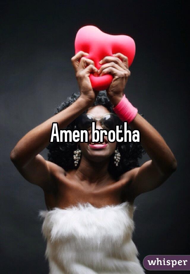 Amen brotha