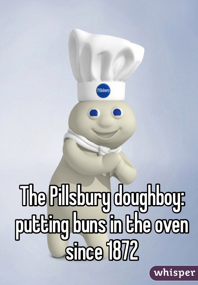 The Pillsbury doughboy: putting buns in the oven since 1872