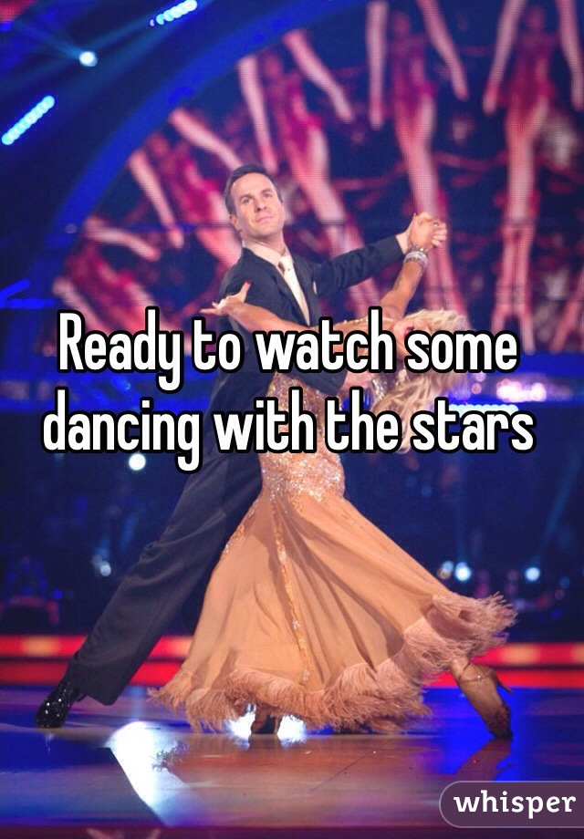 Ready to watch some dancing with the stars