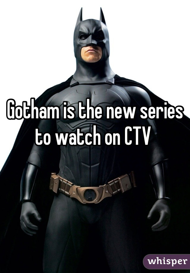 Gotham is the new series to watch on CTV