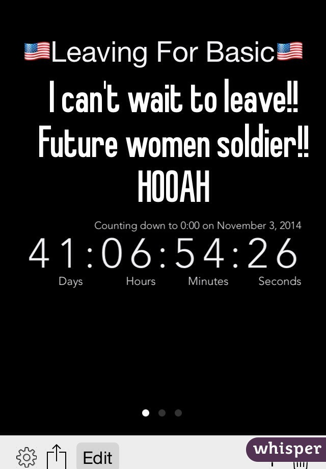 I can't wait to leave!! Future women soldier!! HOOAH