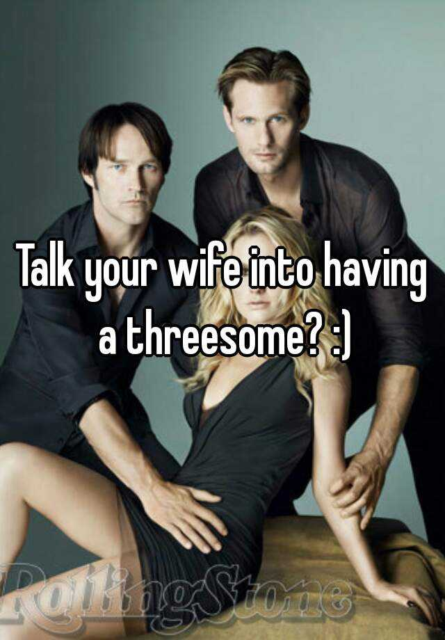 having a threesome with your wife