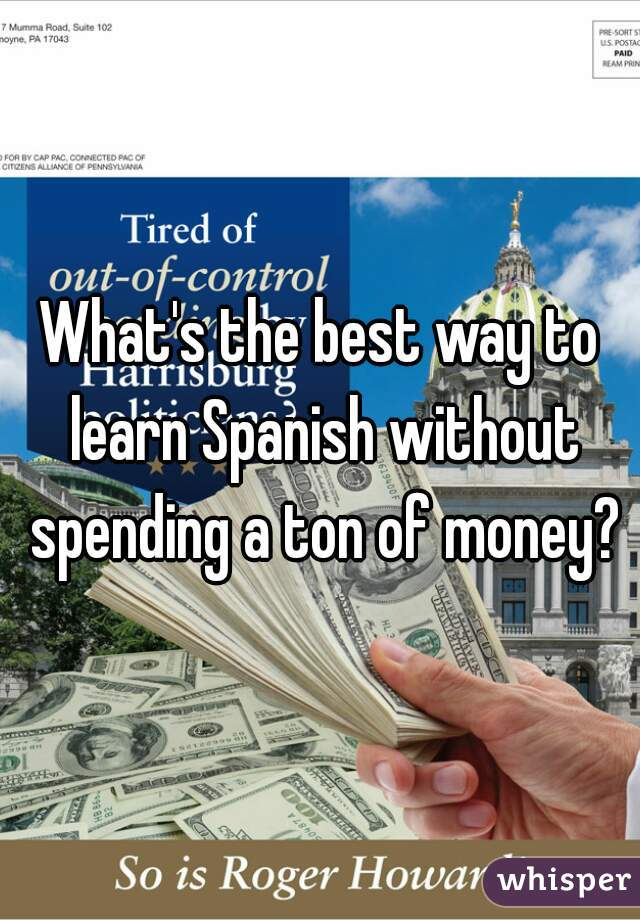What's the best way to learn Spanish without spending a ton of money?