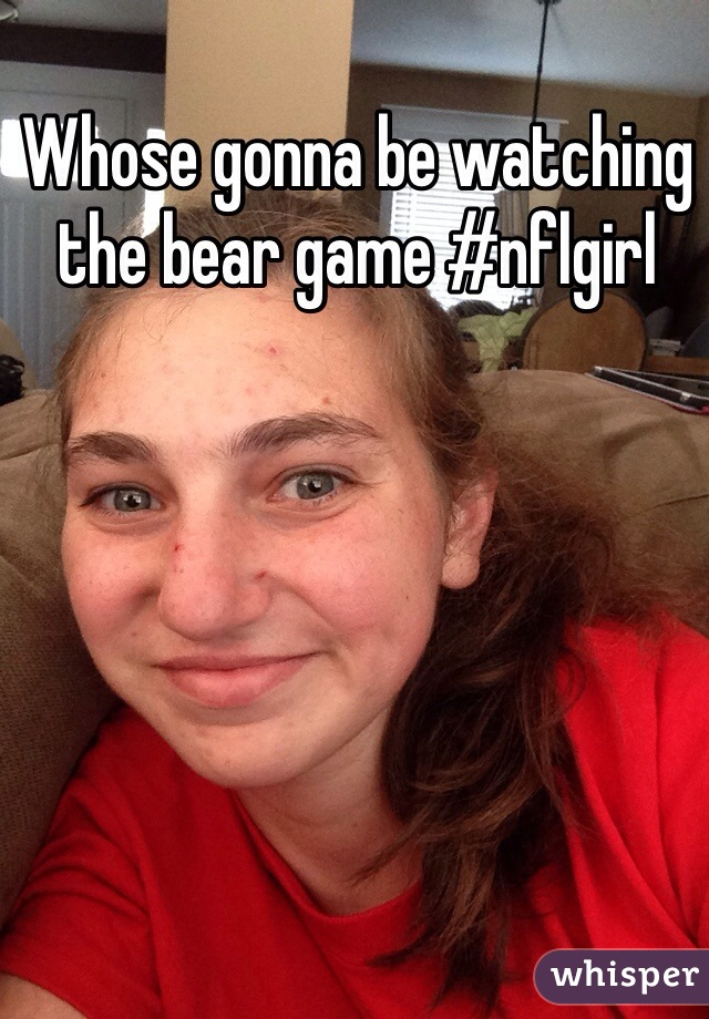 Whose gonna be watching the bear game #nflgirl