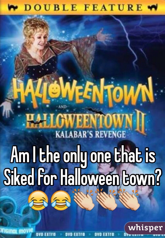 Am I the only one that is Siked for Halloween town? 😂😂👏👏👏