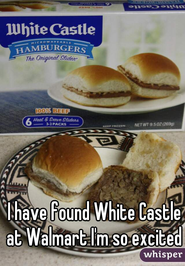 I have found White Castle at Walmart I'm so excited