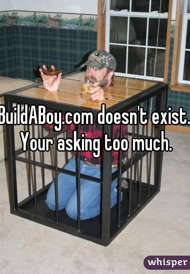 BuildABoy.com doesn't exist. Your asking too much.