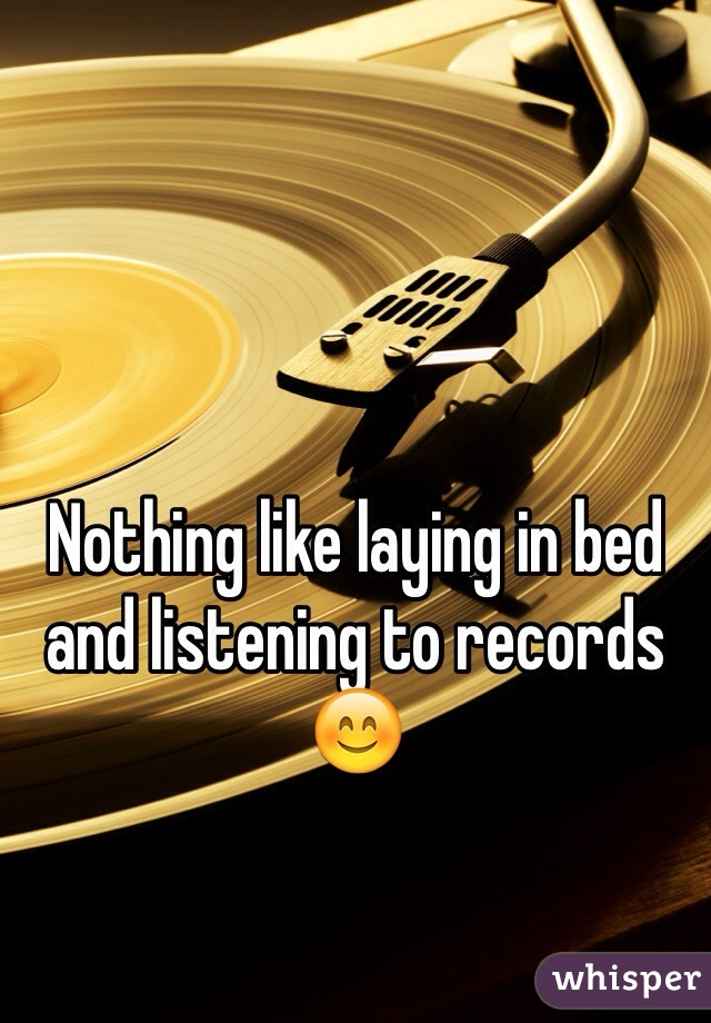 Nothing like laying in bed and listening to records 😊