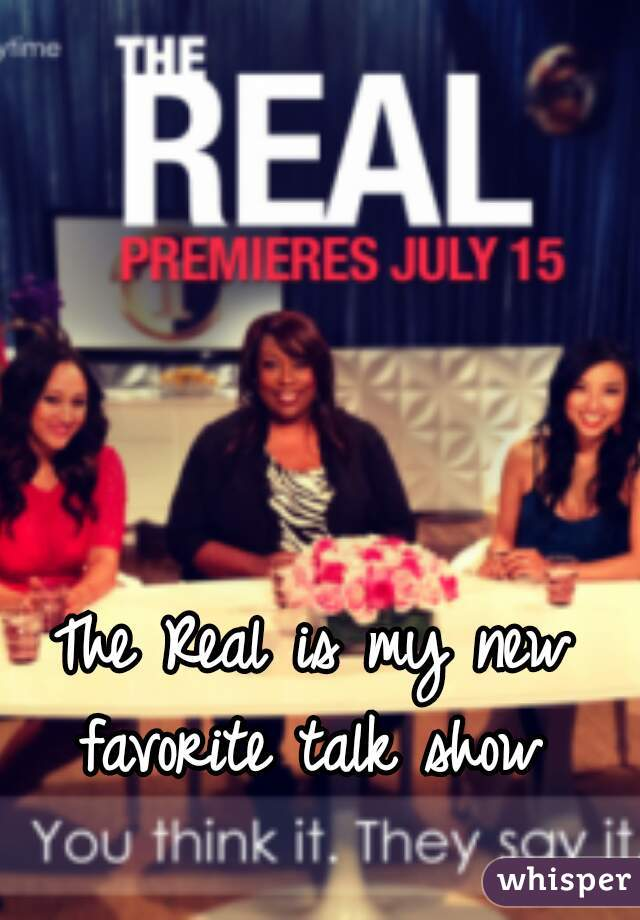 The Real is my new favorite talk show
