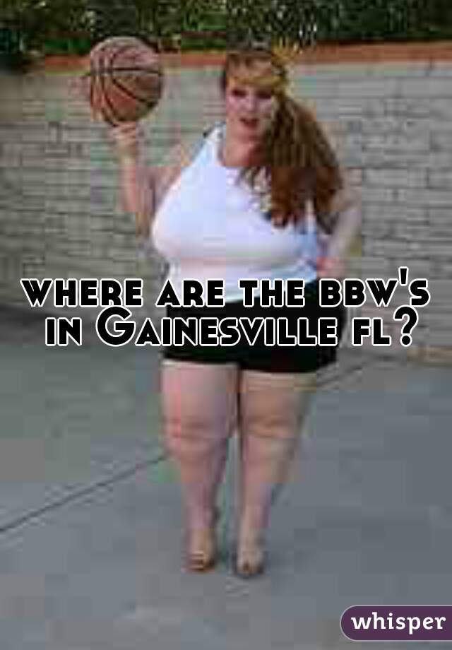 where are the bbw's in Gainesville fl?