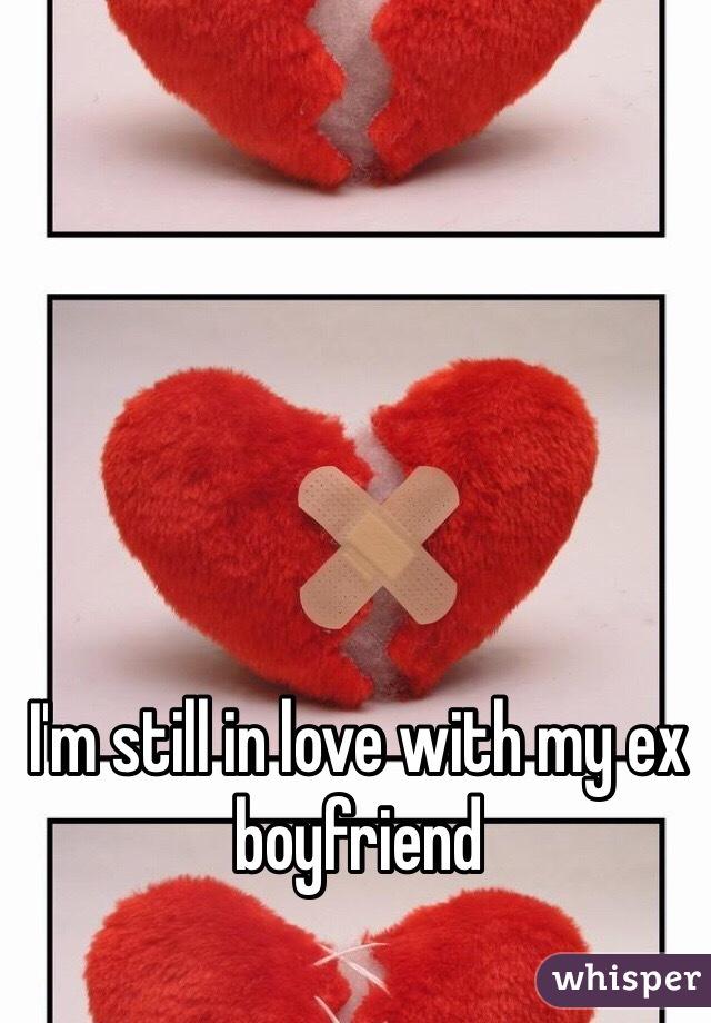 I'm still in love with my ex boyfriend