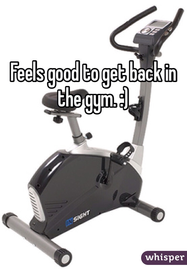 Feels good to get back in the gym. :)