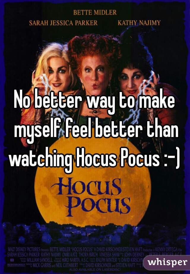 No better way to make myself feel better than watching Hocus Pocus :-)