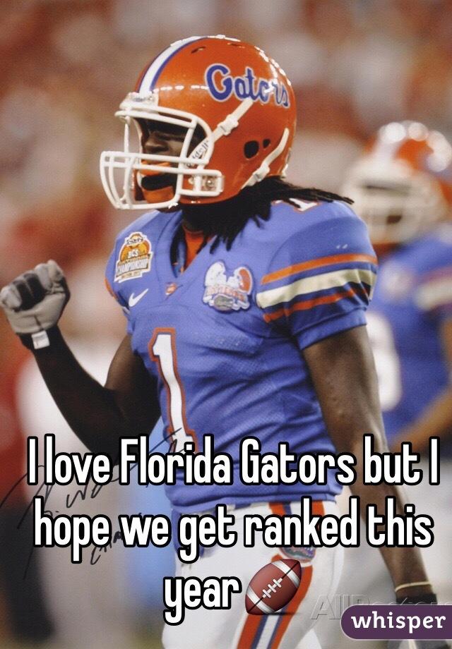 I love Florida Gators but I hope we get ranked this year🏈