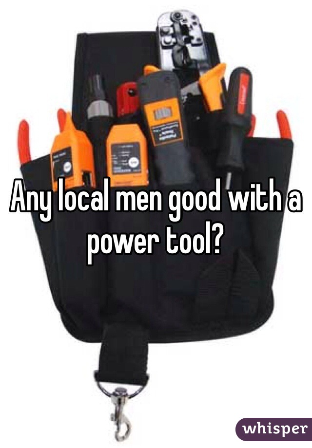 Any local men good with a power tool?