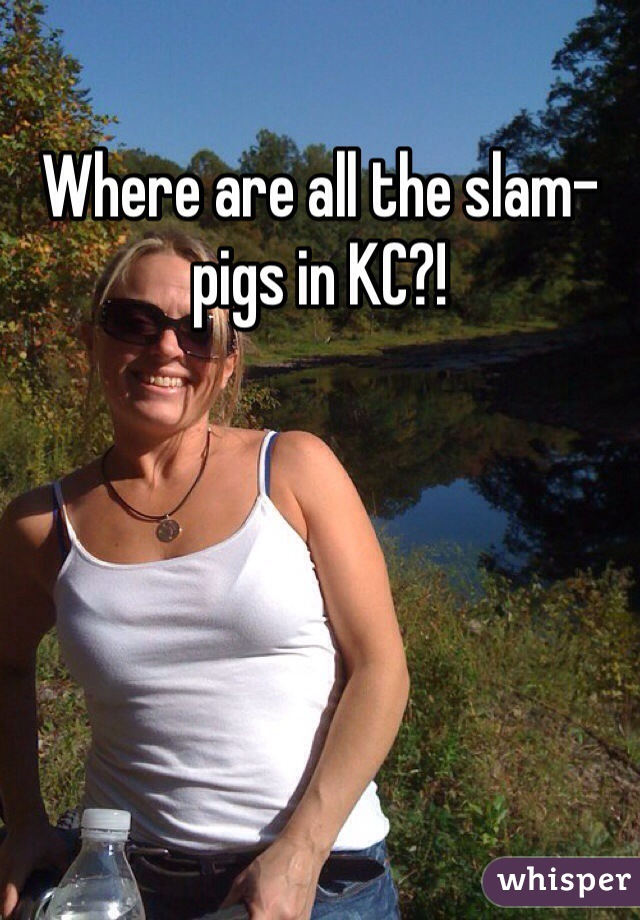 Where are all the slam-pigs in KC?!
