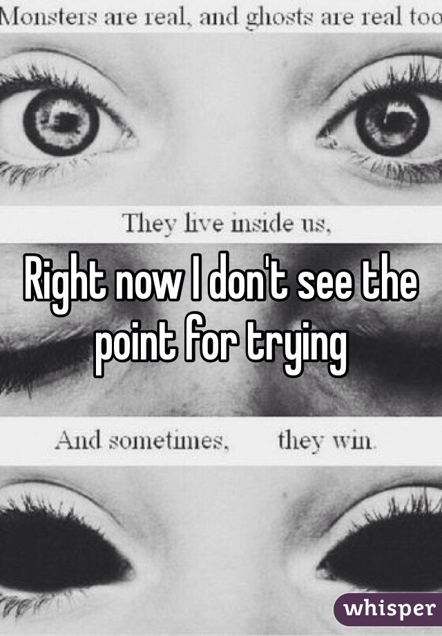 Right now I don't see the point for trying