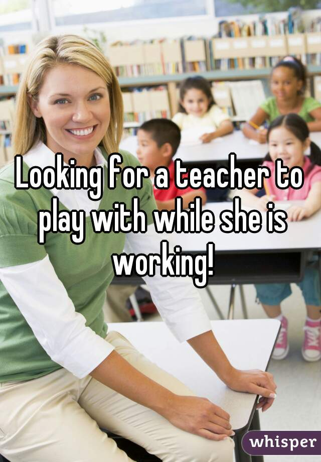 Looking for a teacher to play with while she is working!