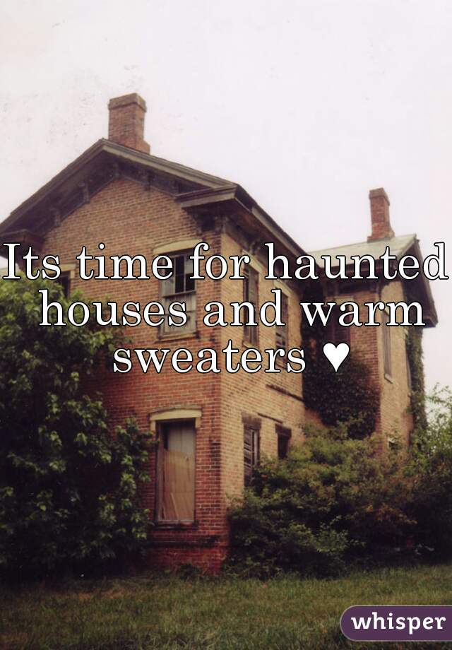Its time for haunted houses and warm sweaters ♥