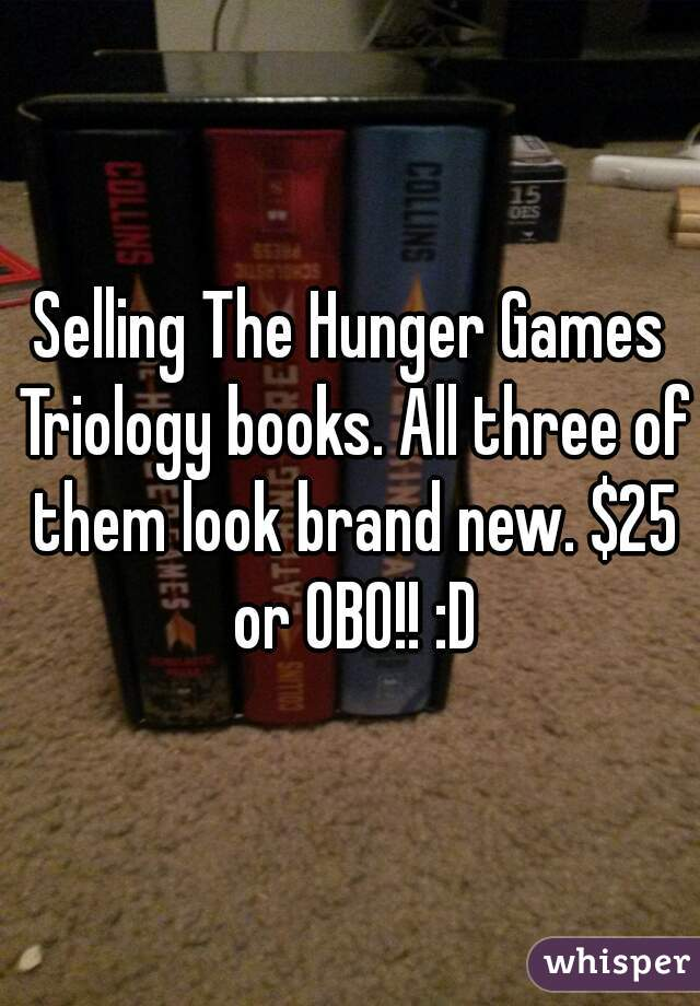 Selling The Hunger Games Triology books. All three of them look brand new. $25 or OBO!! :D