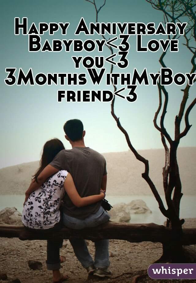 Happy Anniversary Babyboy<3 Love you<3   3MonthsWithMyBoyfriend<3