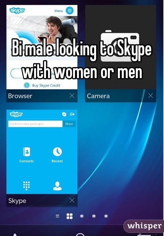 Bi male looking to Skype with women or men