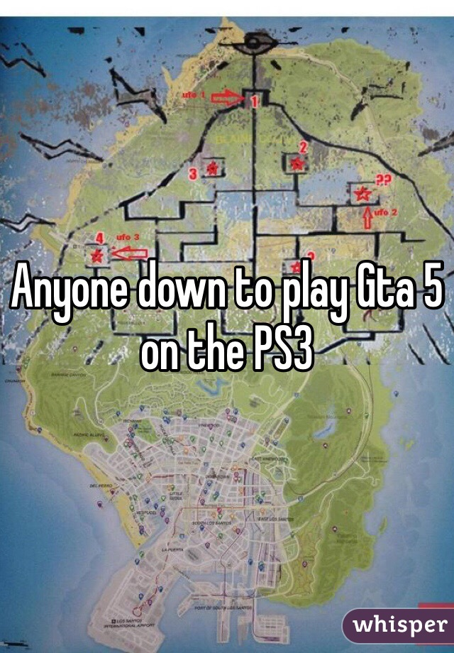 Anyone down to play Gta 5 on the PS3