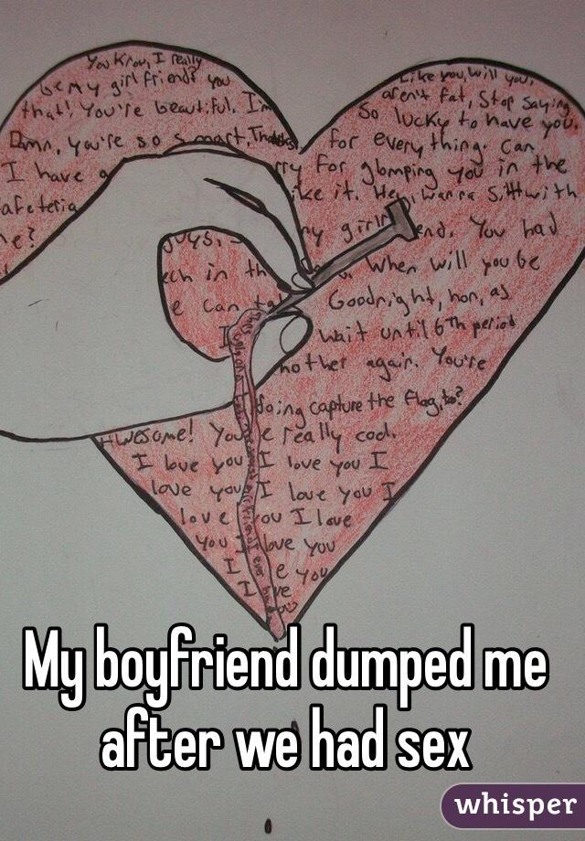 My boyfriend dumped me after we had sex