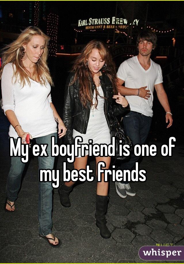 My ex boyfriend is one of my best friends