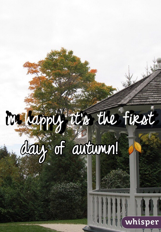 I'm happy it's the first day of autumn! 🍂
