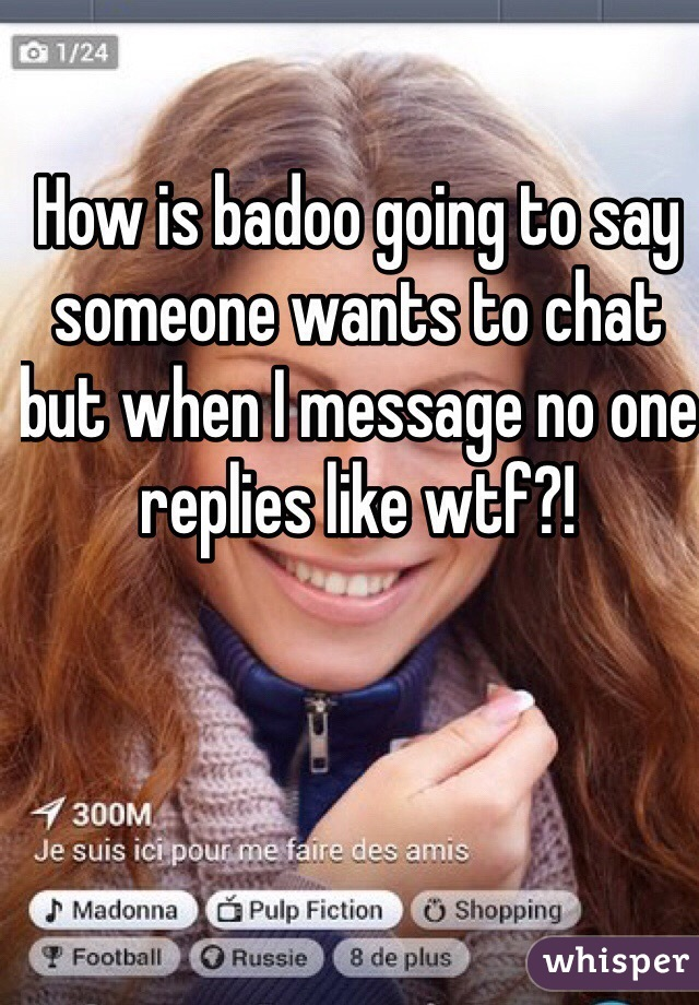 Badoo someone wants to chat