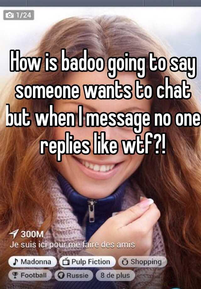 Badoo someone wants to chat