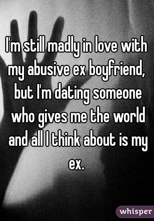 Im Dating Someone But Im Still In Be thrilled by With My Ex