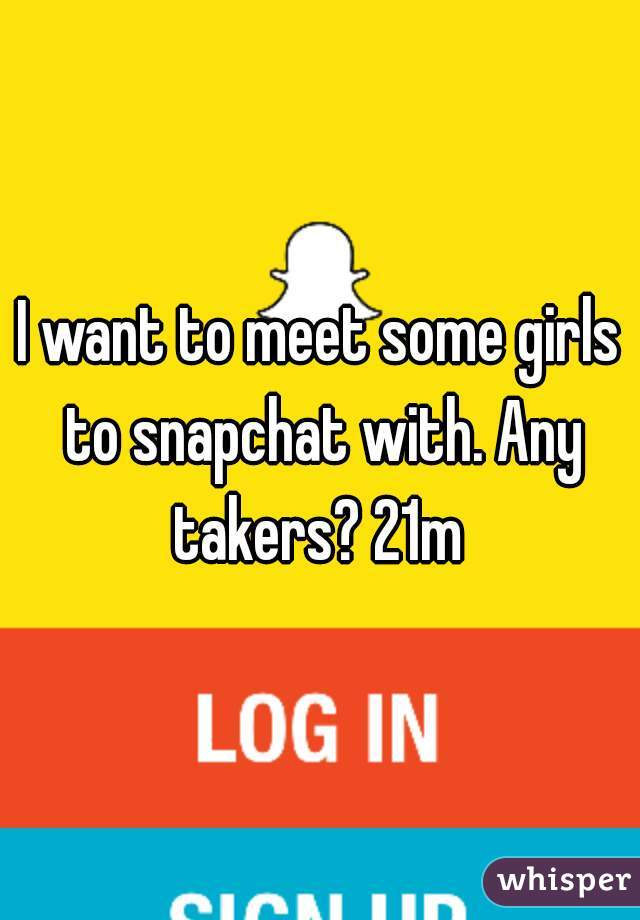 I want to meet some girls to snapchat with. Any takers? 21m