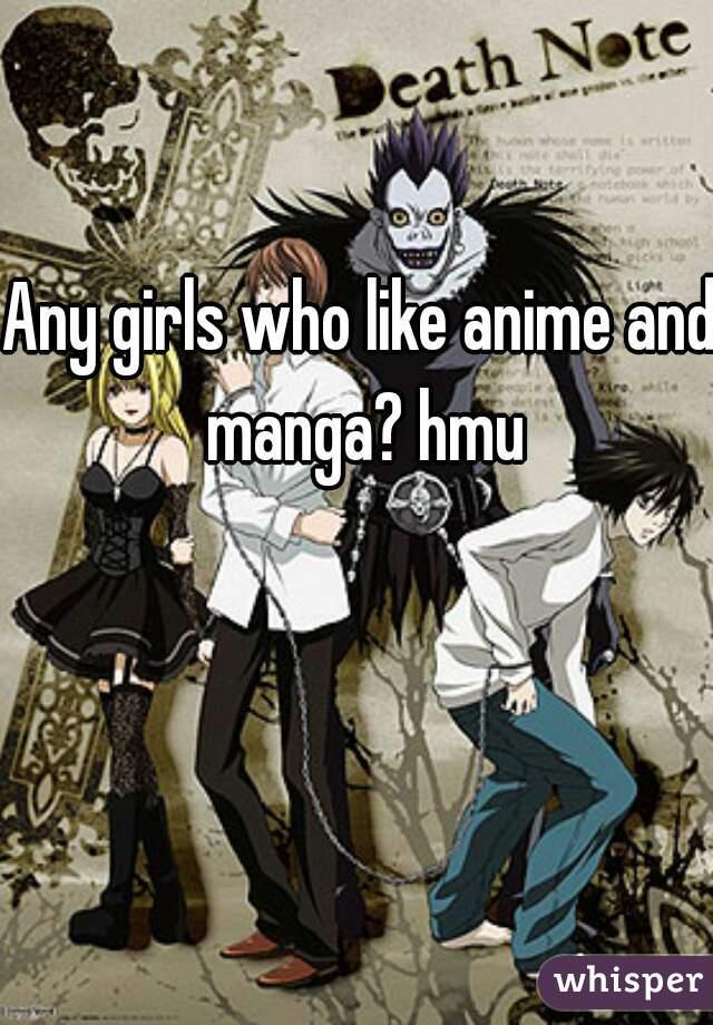 Any girls who like anime and manga? hmu