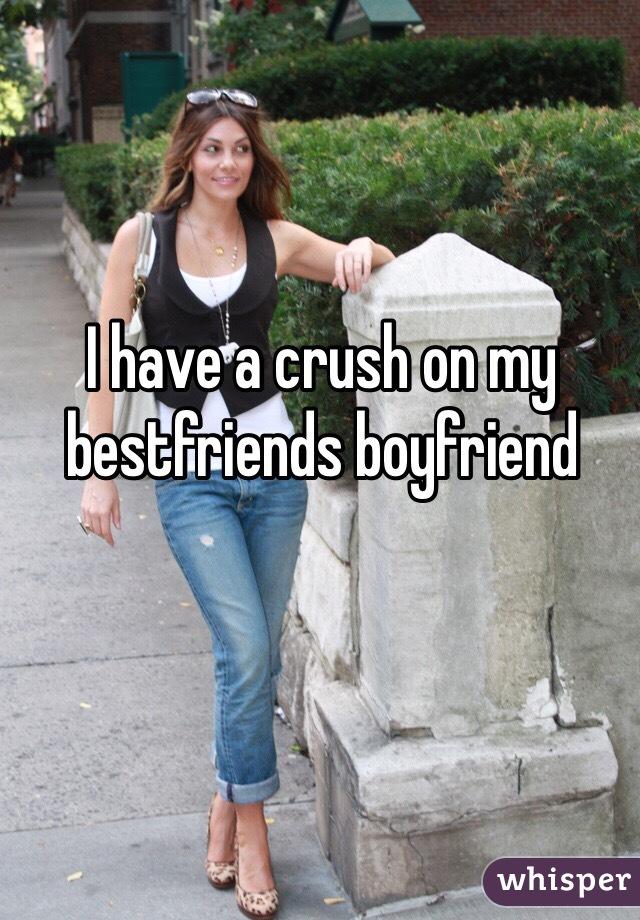 I have a crush on my bestfriends boyfriend