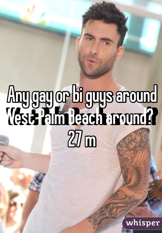 Any gay or bi guys around West Palm Beach around?   27 m