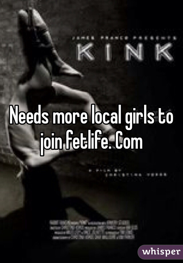 Needs more local girls to join fetlife. Com