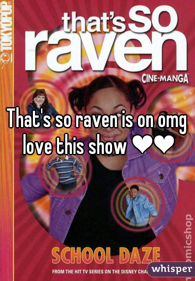 That's so raven is on omg love this show ❤❤