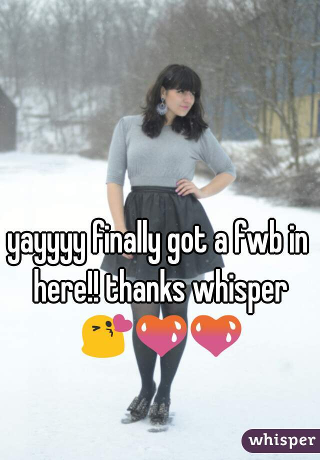 yayyyy finally got a fwb in here!! thanks whisper 😘💚💚